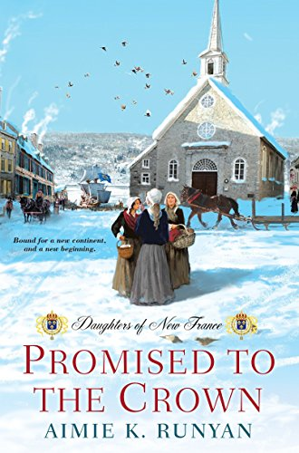 Promised to the Crown (Daughters of New France) by Kensington