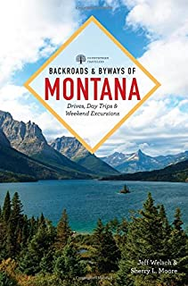 Book Cover: Backroads & Byways of Montana: Drives, Day Trips & Weekend Excursions