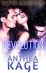 Vampire Underground: Revolution: A Vampire Menage Paranormal Romance