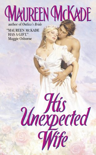 His Unexpected Wife (Mail-Order Bride Book 2) by [McKade, Maureen]