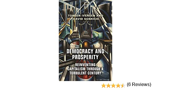 Democracy and Prosperity: Reinvention of Capitalism in a Turbulent ...