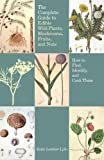 Complete Guide to Edible Wild Plants Mushrooms Fruits and Nuts E02, Katie Lyle, 1599218879