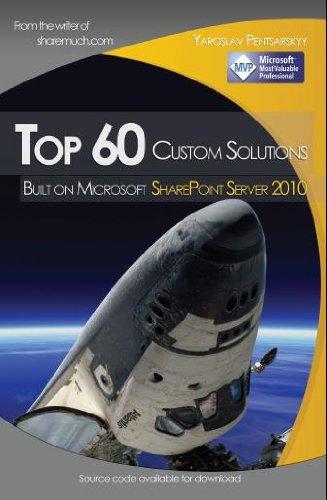 Top 60 custom solutions built on Microsoft SharePoint Server 2010 Pdf