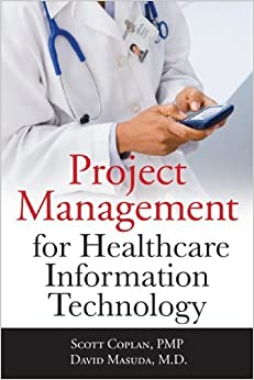 Project Management for Healthcare Information Technology by Scott Coplan (2011-03-01)