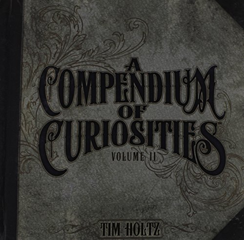 (A Compendium of Curiosities Volume II by Tim Holtz Idea-ology, 8.75 x .75 x 8.5 Inches, 77 Pages, TH93018)