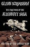 war of the coffee bean - The War of the Coffee Bean. (Alienbutt Saga) by Glenn Scrimshaw (24-Mar-2012) Paperback