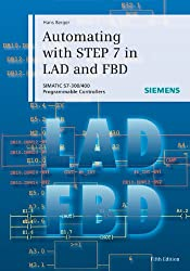 Automating with STEP 7 in LAD and FBD: SIMATIC S7-300/400 Programmable Controllers