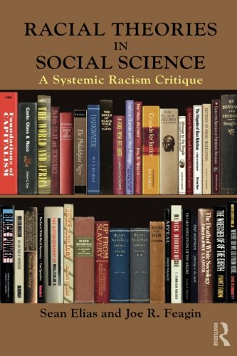 Racial Theories In Social Science: A Systemic Racism Critique (New Critical Viewpoints On Society)