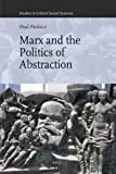 Marx and the Politics of Abstraction, Paolucci, Paul, 9004201378