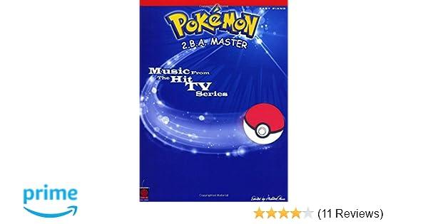 Amazon com: Pokemon - 2 B A  Master (Piano-Fun
