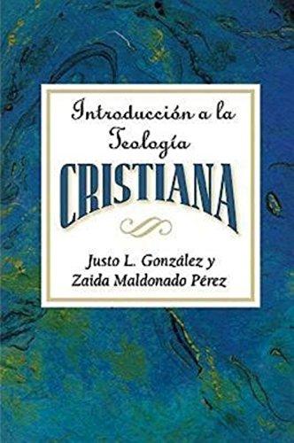 Introduccion a la Teologia Cristiana (Spanish Edition) [Justo L Gonzalez - Zaida Maldonado Perez] (Tapa Blanda)
