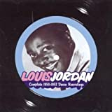 Louis Jordan: Complete 1950-1952 Decca Recordings