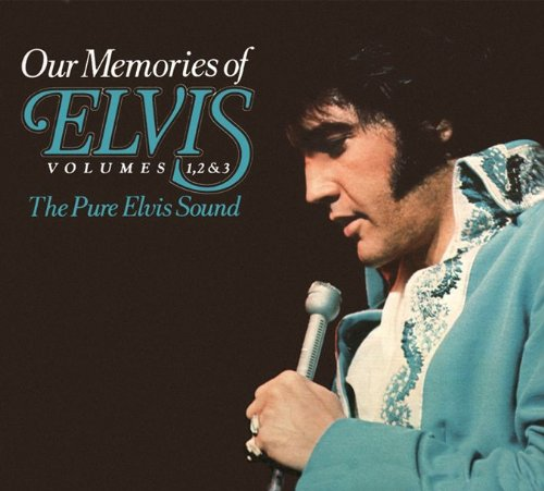 Our Memories of Elvis, Volumes 1, 2 & 3: The Pure Elvis Sound by Follow That Dream Records / Sony Music