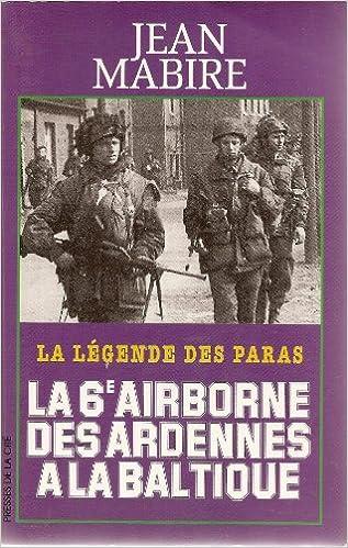 Livres gratuits en ligne La 6e airborne des Ardennes à la Baltique pdf, epub ebook