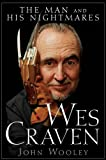 """""""Wes Craven The Man and his Nightmares"""" av John Wooley"""