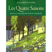 Quatre saisons (Les) - Provencher: Dans la vallée du Saint-Laurent