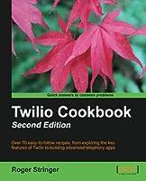 Twilio Cookbook, 2nd Edition