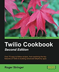 Twilio Cookbook