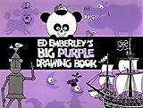 Ed Emberley's Big Purple Drawing Book, Edward R. Emberley, 0316234230