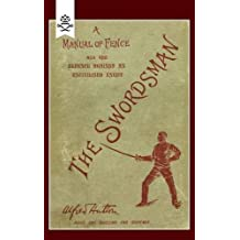 Swordsman: A Manual Of Fence And The Defence Against An Uncivilised Enemy: Swordsman: A Manual Of Fence And The Defence Against An Uncivilised Enemy
