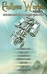 Endless Worlds Volume I: Seven Stories of Fantasy, Horror, and Science Fiction (Volume 1)