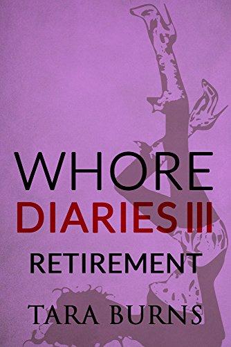 Whore Diaries III: Retirement