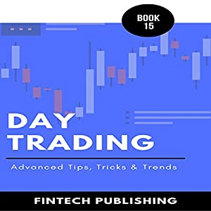 Day Trading: Advanced Tips, Tricks & Trends: Investments & Securities, Book 15 Audiobook