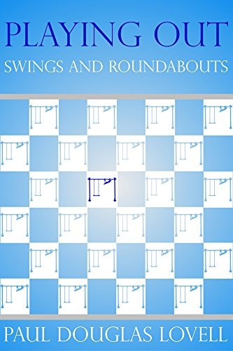 Playing Out: Swings and Roundabouts by [Lovell, Paul Douglas]