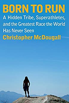 Born to Run by [McDougall, Christopher]