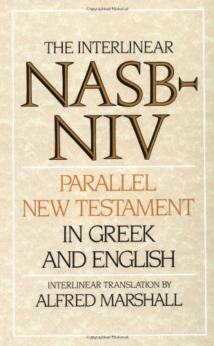 Interlinear NASB-NIV Parallel New Testament in Greek and English, The by Zondervan