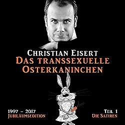 Das transsexuelle Osterkaninchen - Die Satiren (1997-2017 Jubiläumsedition 1)