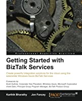 Getting Started with BizTalk Services Front Cover