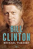 img - for Bill Clinton: The American Presidents Series: The 42nd President, 1993-2001 book / textbook / text book