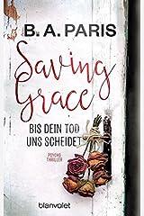 Saving Grace - Bis dein Tod uns scheidet: Psychothriller Paperback