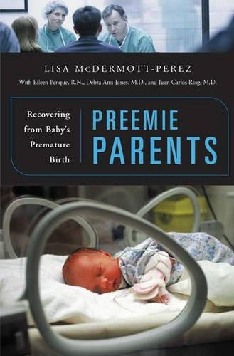 Preemie Parents: Recovering from Baby's Premature Birth by Praeger