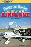 Buying and Owning Your Own Airplane, James E. Ellis, 1560276290