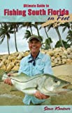 Ultimate Guide to Fishing South Florida on Foot