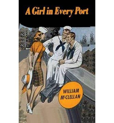 Download By William McClellan - A Girl in Every Port (2013-12-25) [Paperback] PDF