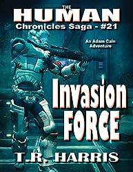 Invasion Force (The Human Chronicles Saga Book 21)