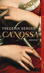 Canossa: Historischer Roman (Frederik Berger)