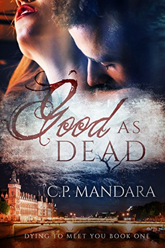 Book: Good As Dead (Dying To Meet You Book 1) by C.P. Mandara