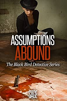 Assumptions Abound (Black Bird Detective Series) by [Sage]