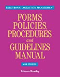 Electronic Collection Management Forms, Policies, Procedures, and Guidelines with CD-ROM 9781555706630