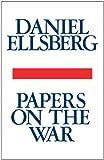 Papers on the War, Daniel Ellsberg, 1439193762