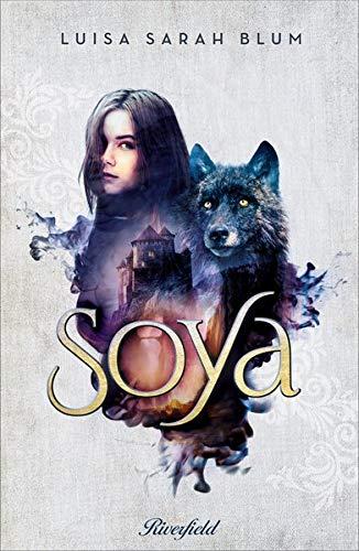 Soya Gebundenes Buch – 14. September 2018 Luisa Sarah Blum Riverfield Verlag GmbH 3952490636 Abenteuer / Kinderliteratur