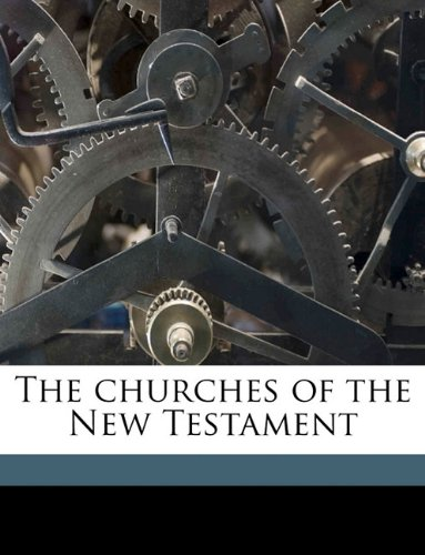 Read Online The churches of the New Testament pdf