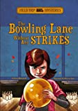 The Bowling Lane Without Any Strikes, Steven Brezenoff, 143425979X