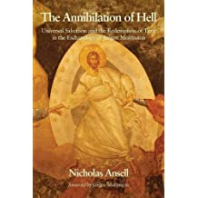 The Annihilation of Hell: Universal Salvation and the Redemption of Time in the Eschatology of Jürgen Moltmann