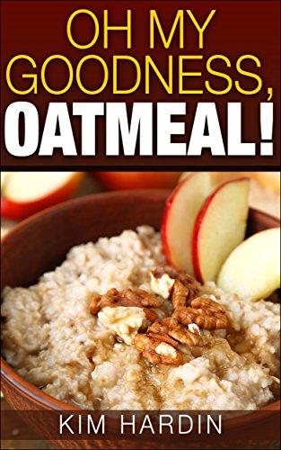 Oh My Goodness, Oatmeal! by Kim Hardin
