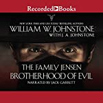 Brotherhood of Evil: The Family Jensen | William W. Johnstone,J. A. Johnstone